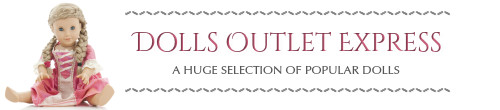 Dolls Outlet Express : A Huge Selection of Popular Dolls